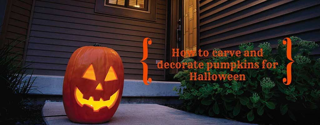 How To Carve And Decorate Pumpkins For Halloween Farm