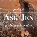 chocolate cake with Ask Jen text