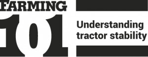 Farming 101 Understanding Tractor Stability